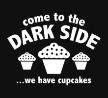 Come To The Dark Side ... We Have Cupcakes by BrightDesign