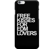 Free Kisses For EDM Lovers (white) iPhone Case/Skin