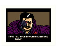 All your bacon are belong to us Art Print