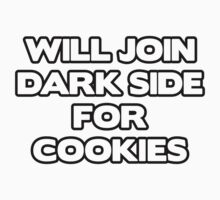 Will Join Dark Side For Cookies by BrightDesign