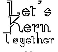 Let's Kern Together Heart Pixels by geekchicprints