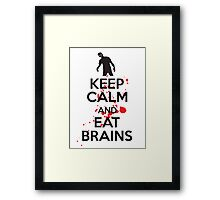 Keep calm and eat brains Framed Print
