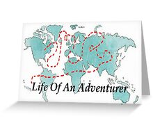 Life Of An Adventurer Greeting Card