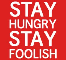 Stay Hungry, Stay Foolish by keepers