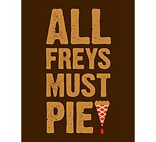 All Freys Must Pie Photographic Print