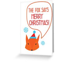 The Fox says Merry Christmas! Greeting Card
