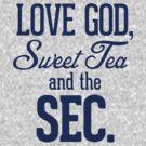 Love God, Sweet Tea and the SEC navy blue by RexLambo