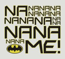 NA NA NA NA ME! by Holly Newsome