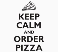 Keep Calm and Order Pizza by krop ★ $1.49 stickers
