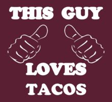 This Guy Loves Tacos by Alsvisions