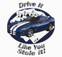 Dodge Viper Drive It Like You Stole It by hotcarshirts