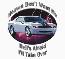 Dodge Challenger SRT8 Heaven Don't Want Me by hotcarshirts