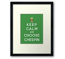 Keep Calm And Choose Chespin Framed Print