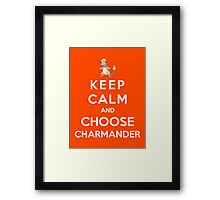Keep Calm And Choose Charmander Framed Print