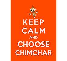 Keep Calm And Choose Chimchar Photographic Print
