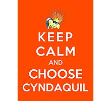 Keep Calm And Choose Cyndaquil Photographic Print