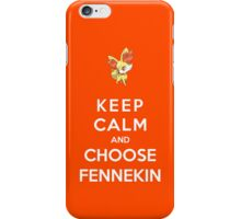 Keep Calm And Choose Fennekin iPhone Case/Skin
