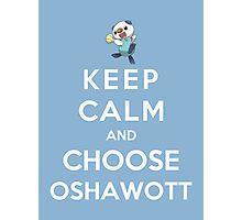 Keep Calm And Choose Oshawott Photographic Print