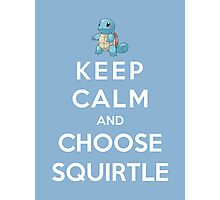 Keep Calm And Choose Squirtle Photographic Print
