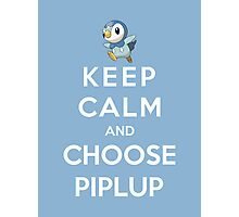 Keep Calm And Choose Piplup Photographic Print