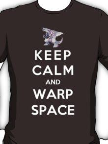 Keep Calm And Warp Space T-Shirt