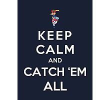 Keep Calm And Catch Em All Photographic Print