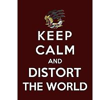 Keep Calm And Distort The World Photographic Print