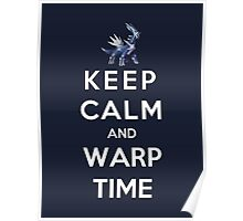 Keep Calm And Warp Time Poster