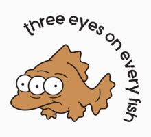 Three eyes on every fish by TRStrickland