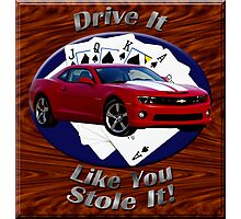 Chevy Camaro SS Drive It Like You Stole It Photographic Print