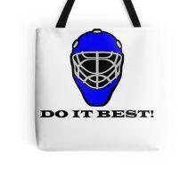 Goalies Do It Best Tote Bag