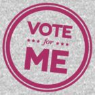 Vote for Me by typeo