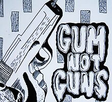 Gum Not Guns by Kelsey Sneddon
