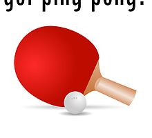 got ping pong? by kwg2200