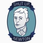 Shut Up, Newton by Kelly Best