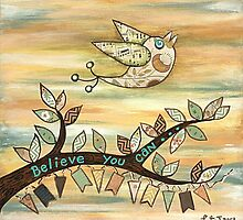 Believe You Can by Lisa Frances Judd ~ QuirkyHappyArt