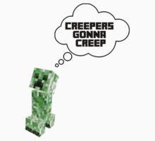 Creepers Gonna Creep by georgeval