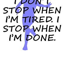I Stop When I'm Done by kwg2200