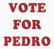 Vote for Pedro by RexLambo