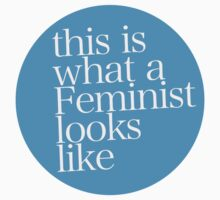 This is what a Feminist looks like BLUE by ShayleeActually