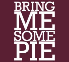 Bring Me Some Pie by e2productions