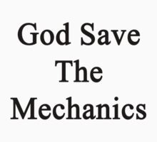 God Save The Mechanics  by supernova23