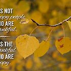 It is the thankful people who are happy by Jeri Stunkard