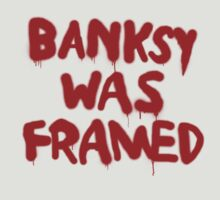 Banksy Was Framed by Bob Buel