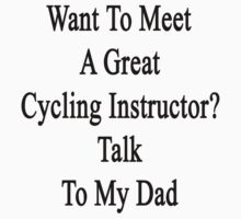 Want To Meet A Great Cycling Instructor? Talk To My Dad  by supernova23