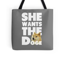 She Wants The Doge Tote Bag