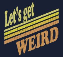 Let's Get Weird (Vintage Distressed) Kids Clothes