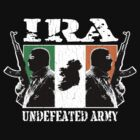 IRA Undefeated Army (Vintage Distressed) by robotface
