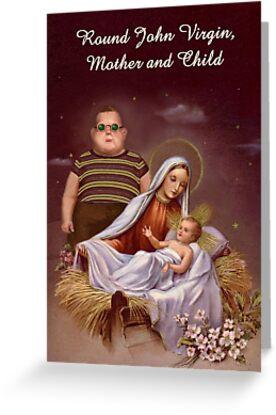 Round John Virgin Christmas Card by WendyandMarg