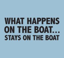 What Happens On The Boat...Stays On The Boat by BrightDesign